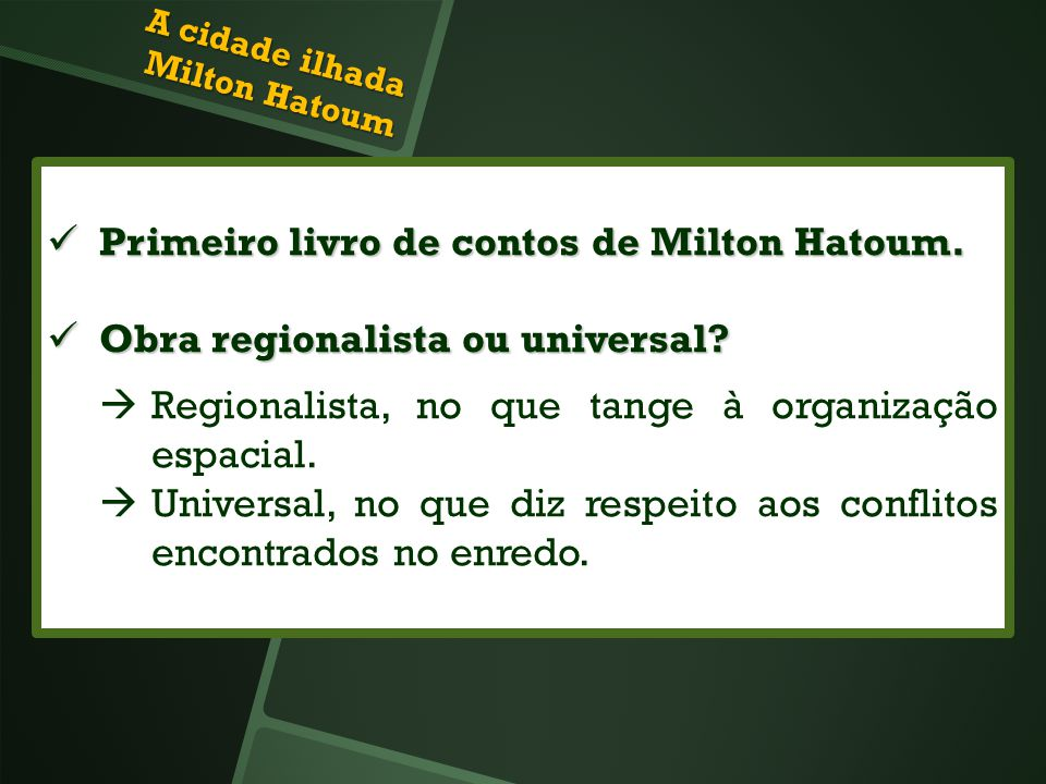 A cidade ilhada Milton Hatoum
