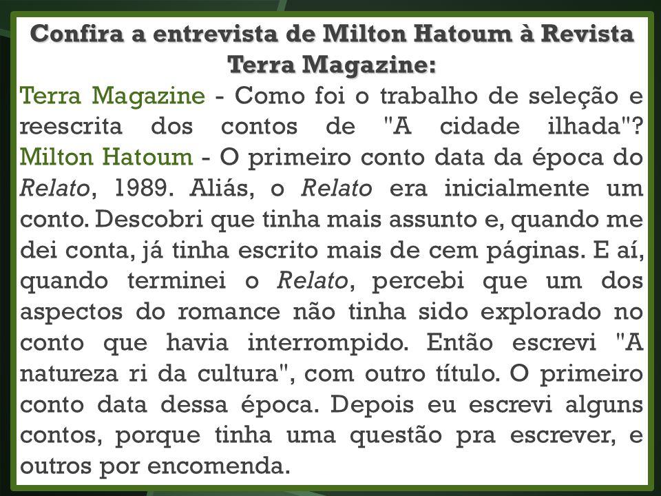 Confira a entrevista de Milton Hatoum à Revista Terra Magazine: