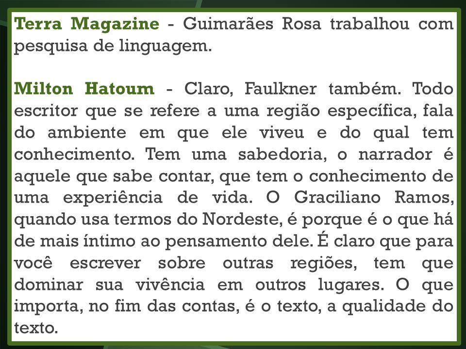Terra Magazine - Guimarães Rosa trabalhou com pesquisa de linguagem.