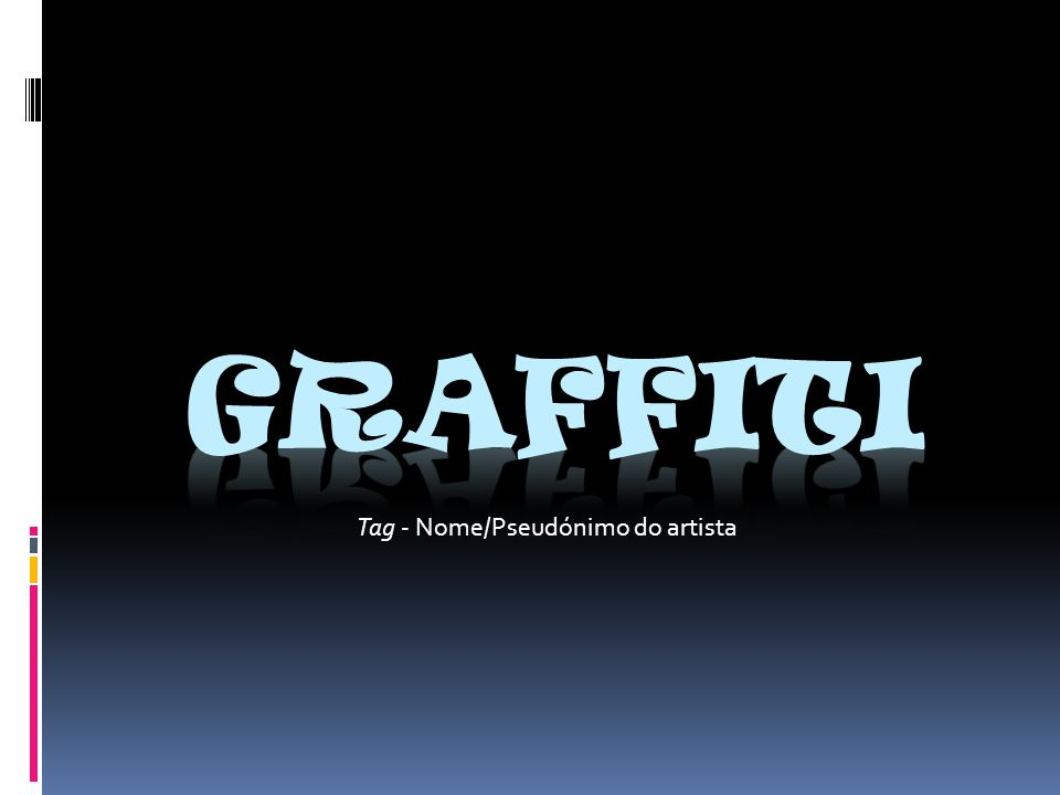 graffiti Tag - Nome/Pseudónimo do artista