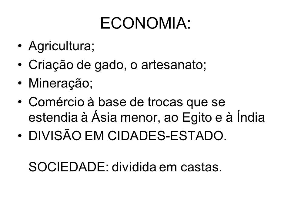 ECONOMIA: Agricultura; Criação de gado, o artesanato; Mineração;