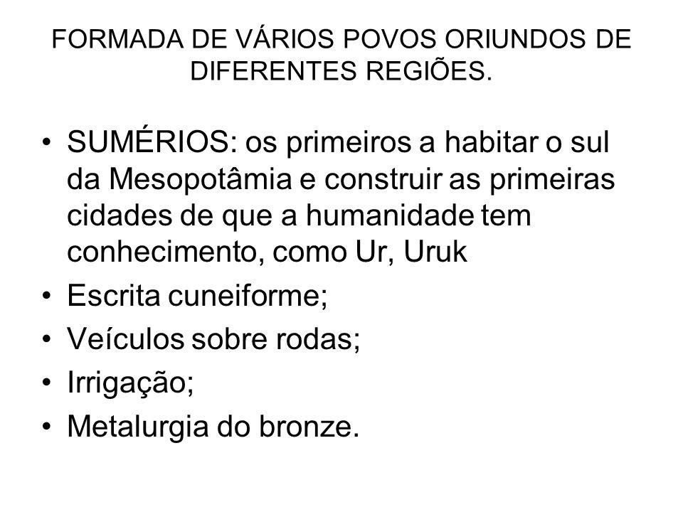 FORMADA DE VÁRIOS POVOS ORIUNDOS DE DIFERENTES REGIÕES.