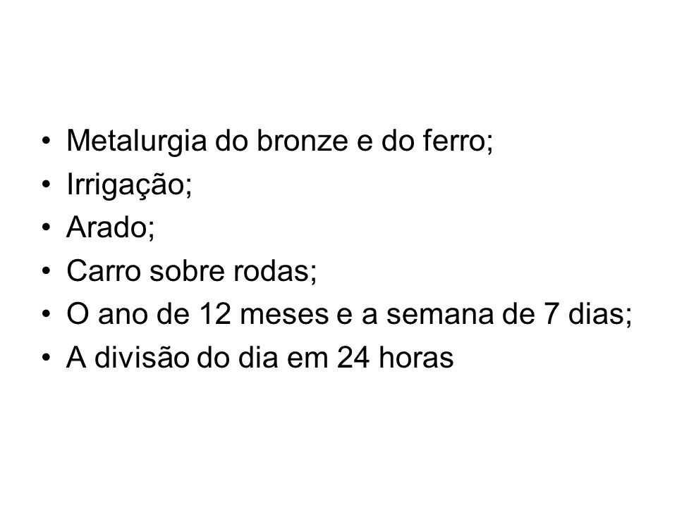 Metalurgia do bronze e do ferro;