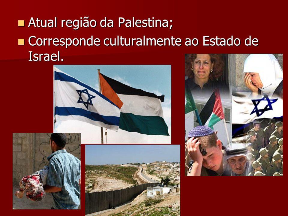 Atual região da Palestina;