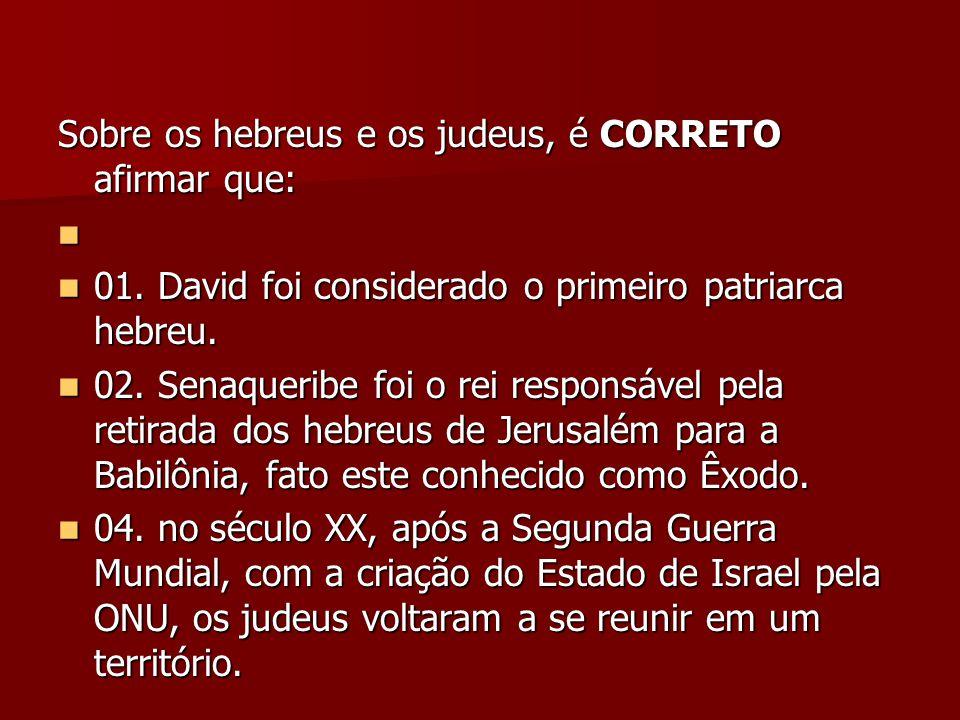 Sobre os hebreus e os judeus, é CORRETO afirmar que: