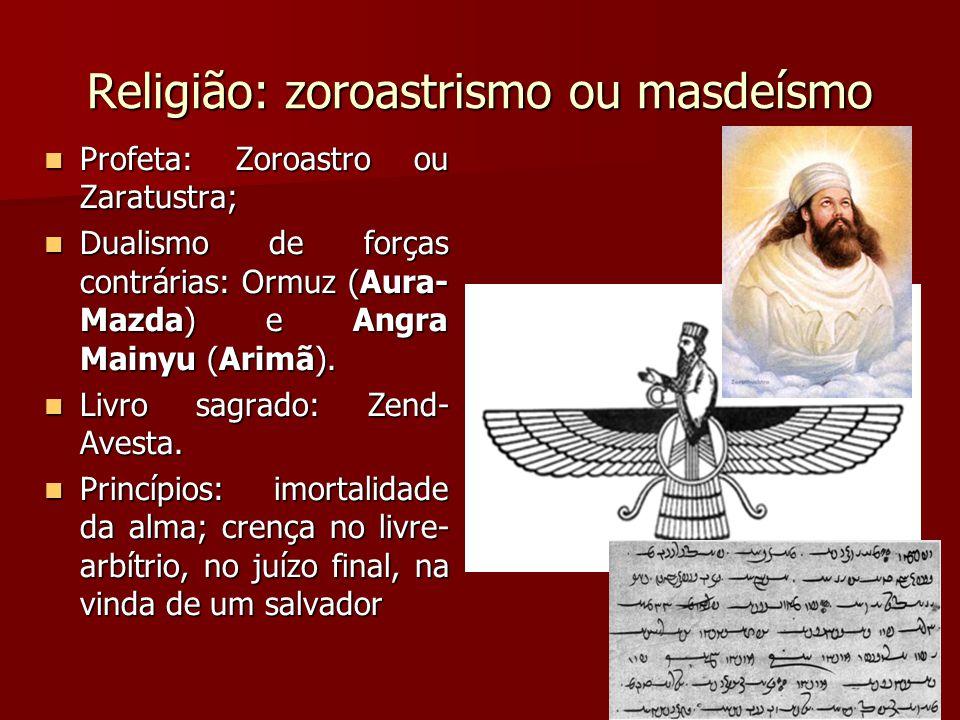 Religião: zoroastrismo ou masdeísmo
