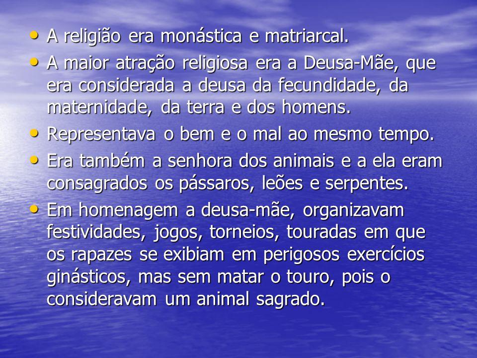 A religião era monástica e matriarcal.