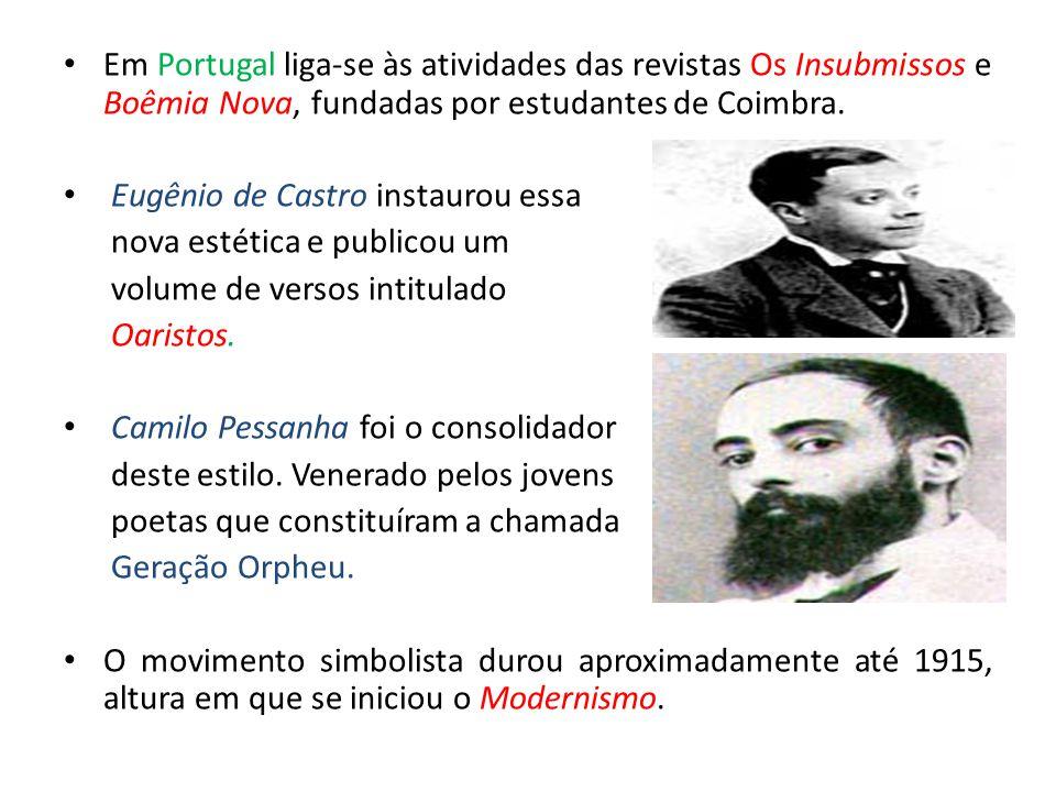 Em Portugal liga-se às atividades das revistas Os Insubmissos e Boêmia Nova, fundadas por estudantes de Coimbra.