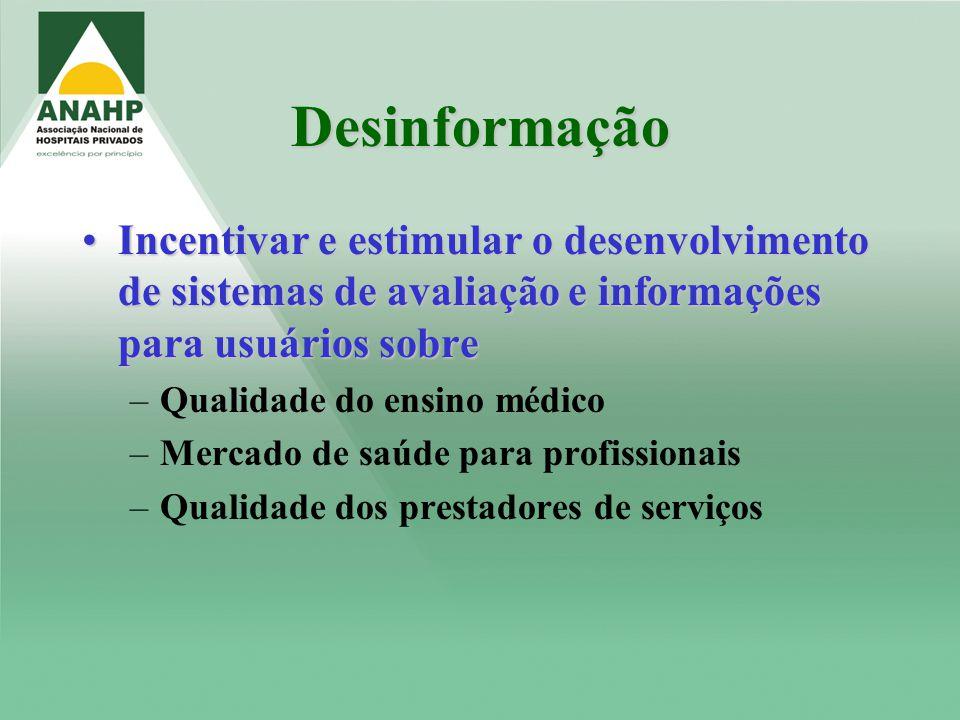Desinformação Incentivar e estimular o desenvolvimento de sistemas de avaliação e informações para usuários sobre.