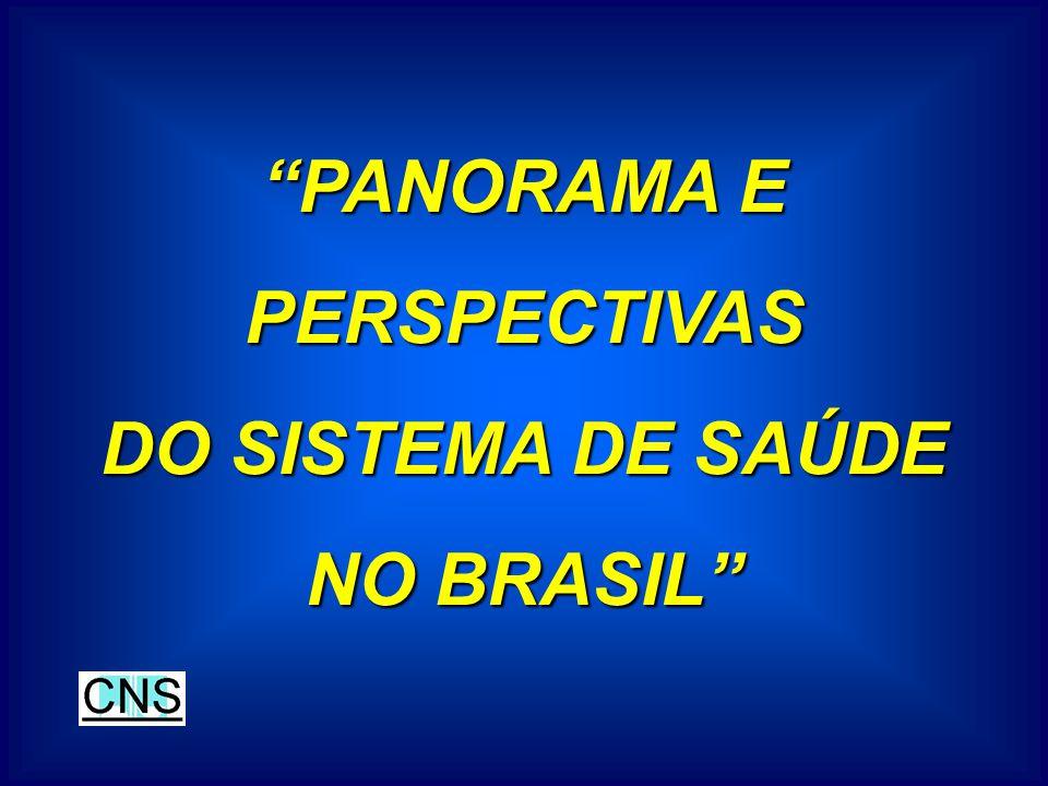 PANORAMA E PERSPECTIVAS DO SISTEMA DE SAÚDE NO BRASIL