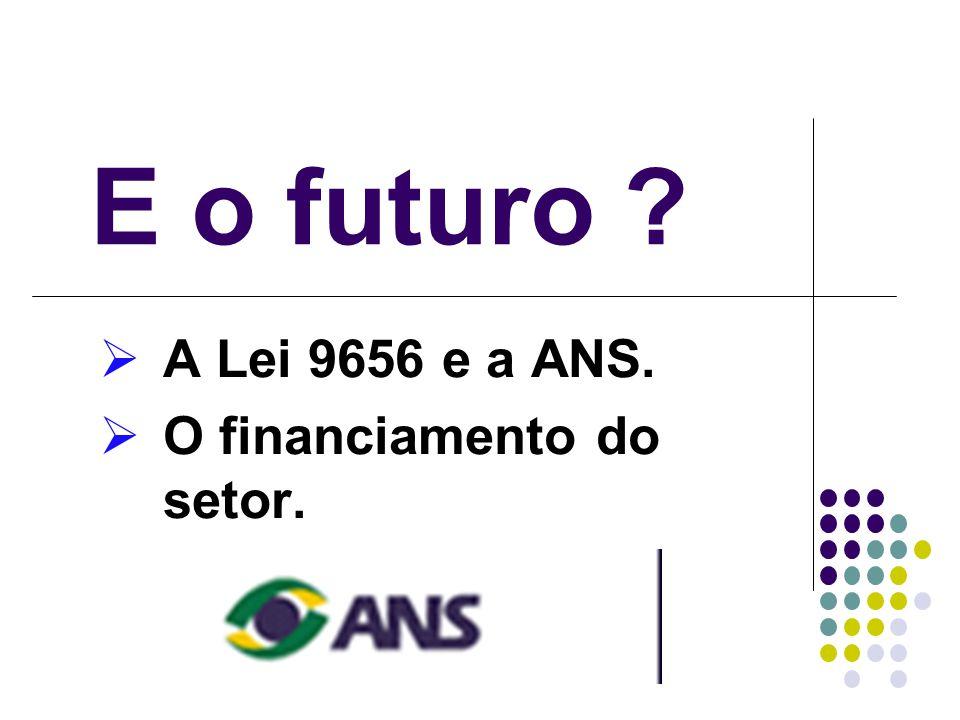 A Lei 9656 e a ANS. O financiamento do setor.