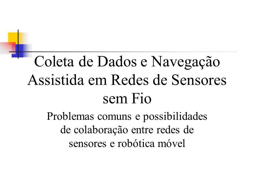 Coleta de Dados e Navegação Assistida em Redes de Sensores sem Fio