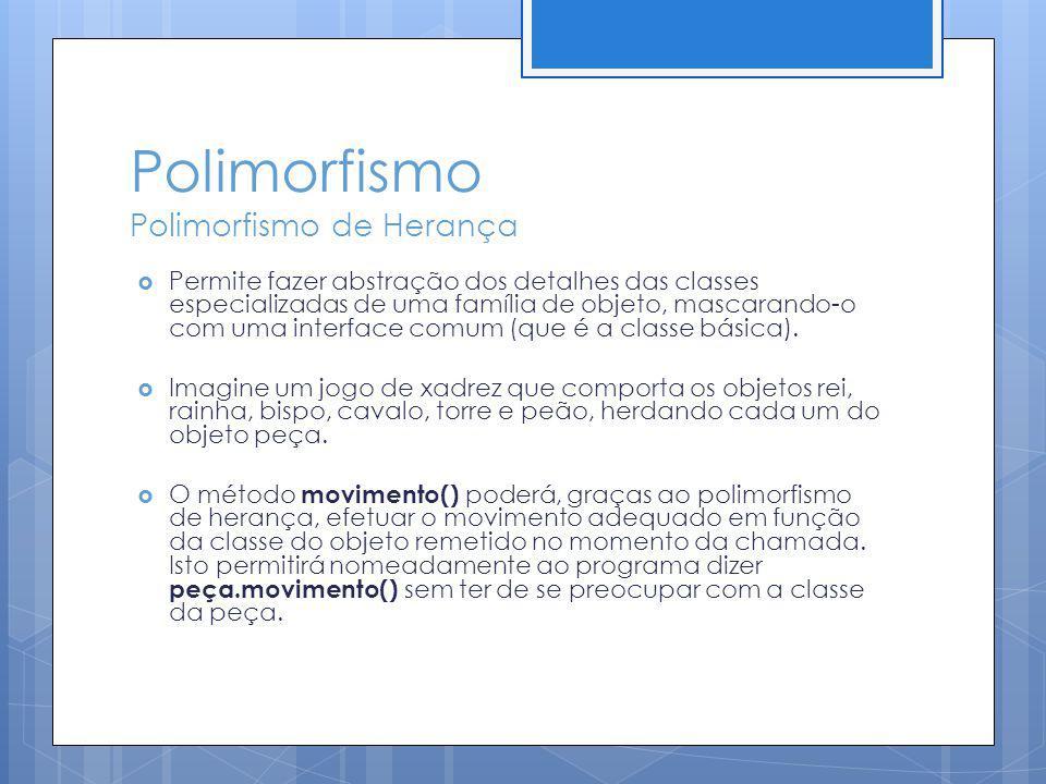 Polimorfismo Polimorfismo de Herança