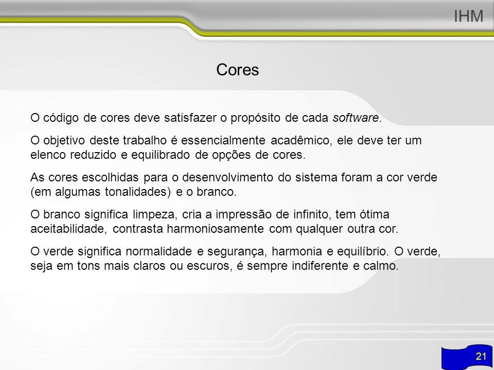 IHM Cores. O código de cores deve satisfazer o propósito de cada software.