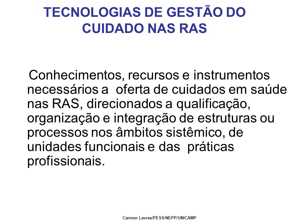 TECNOLOGIAS DE GESTÃO DO CUIDADO NAS RAS