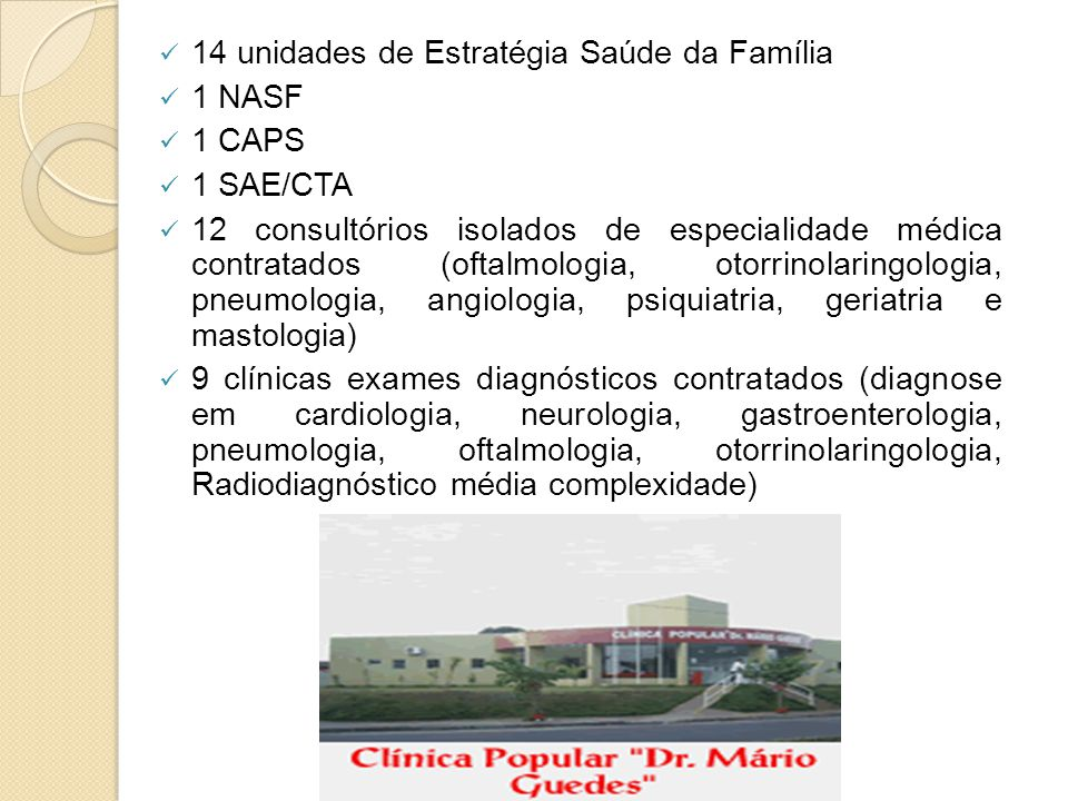 14 unidades de Estratégia Saúde da Família