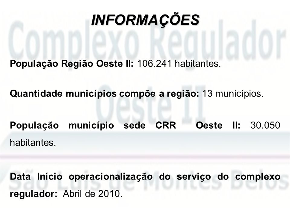 INFORMAÇÕES População Região Oeste II: 106.241 habitantes.