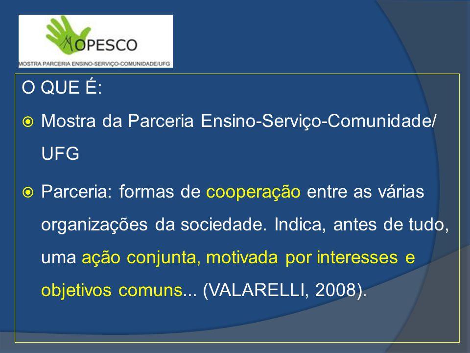 O QUE É: Mostra da Parceria Ensino-Serviço-Comunidade/ UFG.