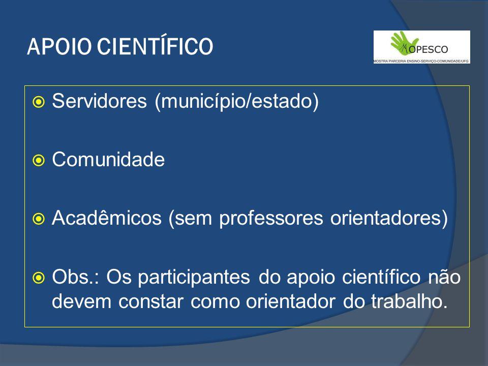APOIO CIENTÍFICO Servidores (município/estado) Comunidade