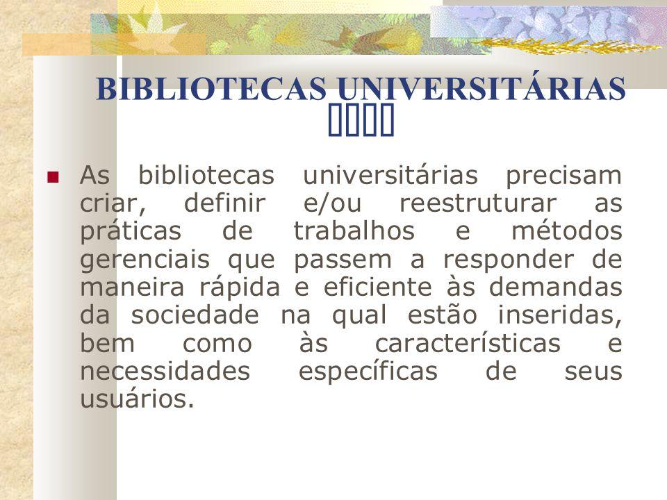 BIBLIOTECAS UNIVERSITÁRIAS HOJE