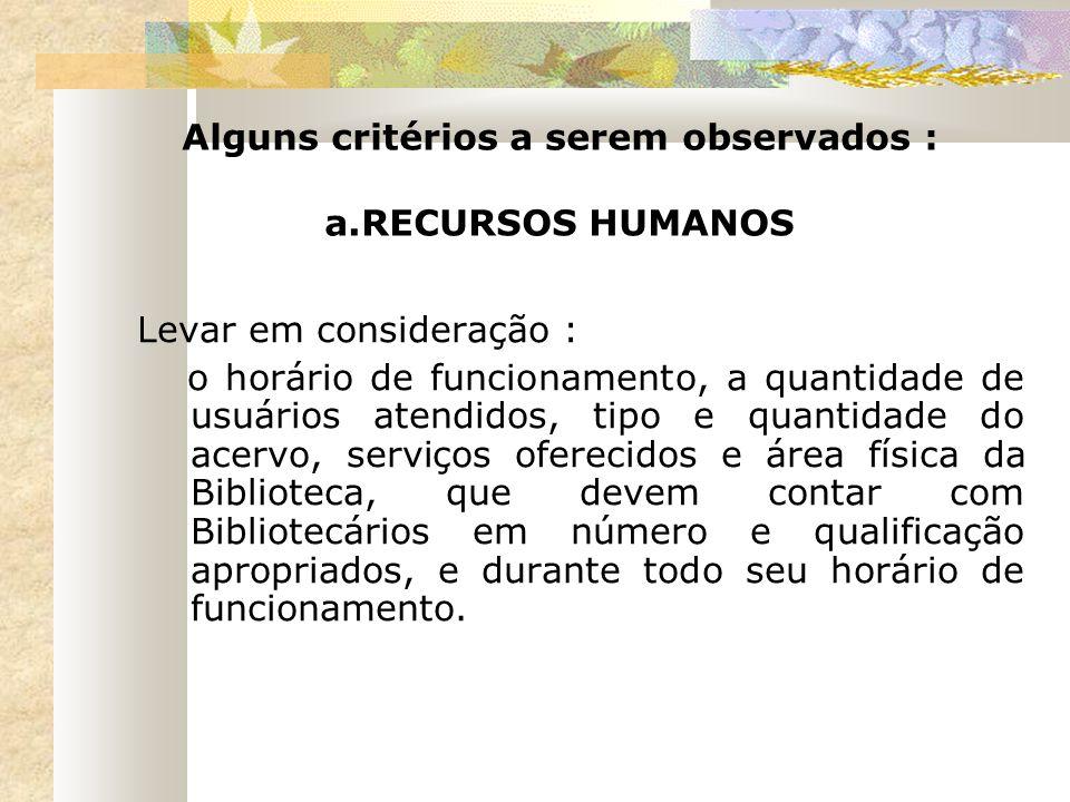 Alguns critérios a serem observados : a.RECURSOS HUMANOS