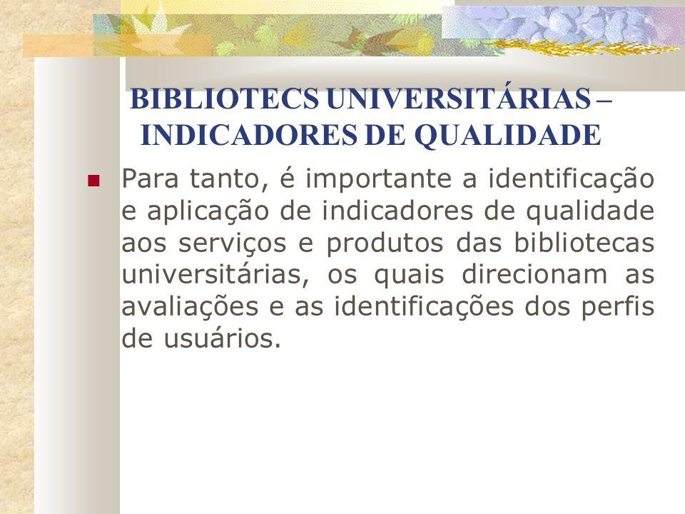 BIBLIOTECS UNIVERSITÁRIAS – INDICADORES DE QUALIDADE