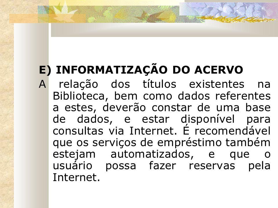 E) INFORMATIZAÇÃO DO ACERVO