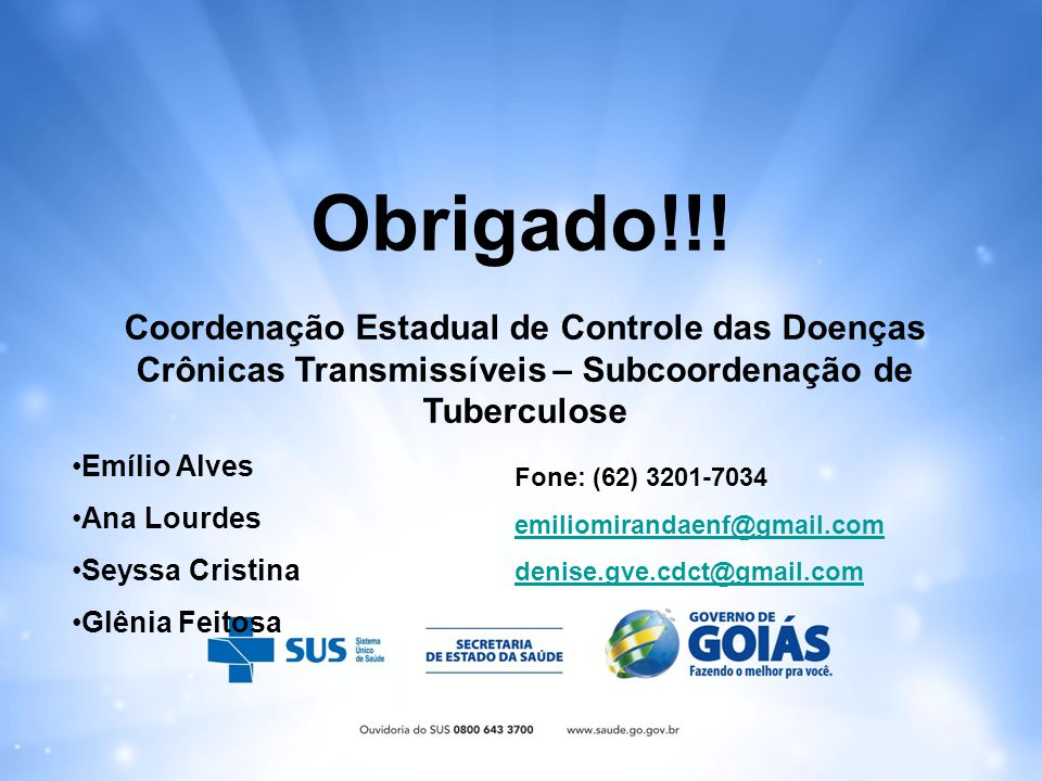 Obrigado!!! Coordenação Estadual de Controle das Doenças Crônicas Transmissíveis – Subcoordenação de Tuberculose.