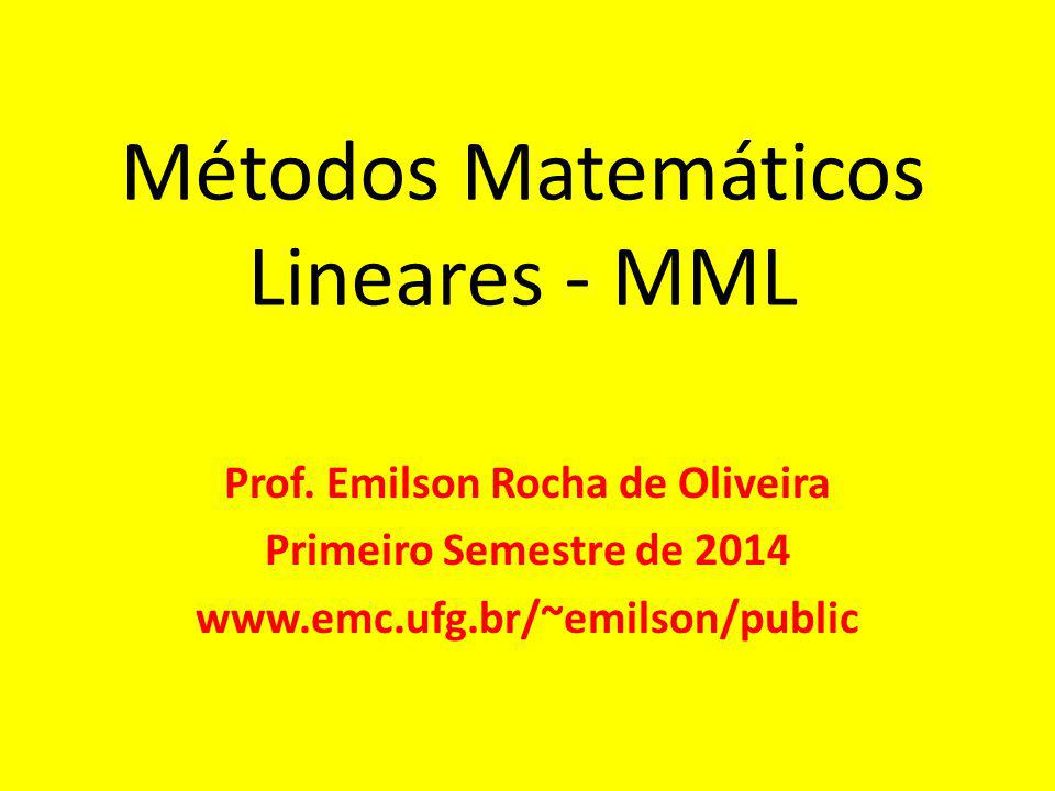 Métodos Matemáticos Lineares - MML