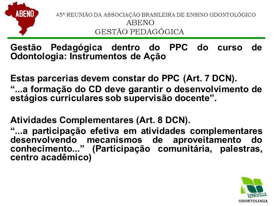 Estas parcerias devem constar do PPC (Art. 7 DCN).