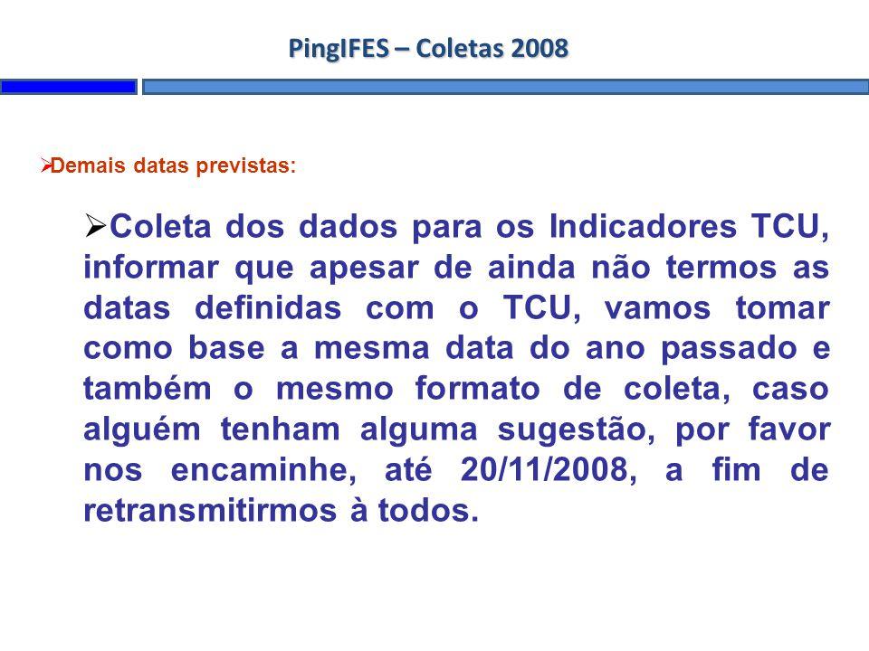 PingIFES – Coletas 2008 Demais datas previstas: