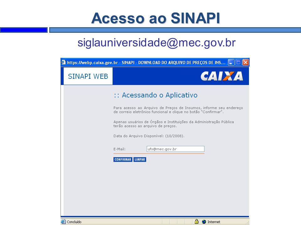 Acesso ao SINAPI siglauniversidade@mec.gov.br