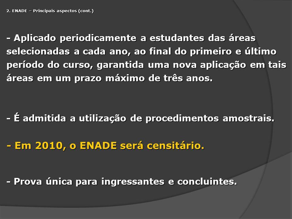 - Em 2010, o ENADE será censitário.