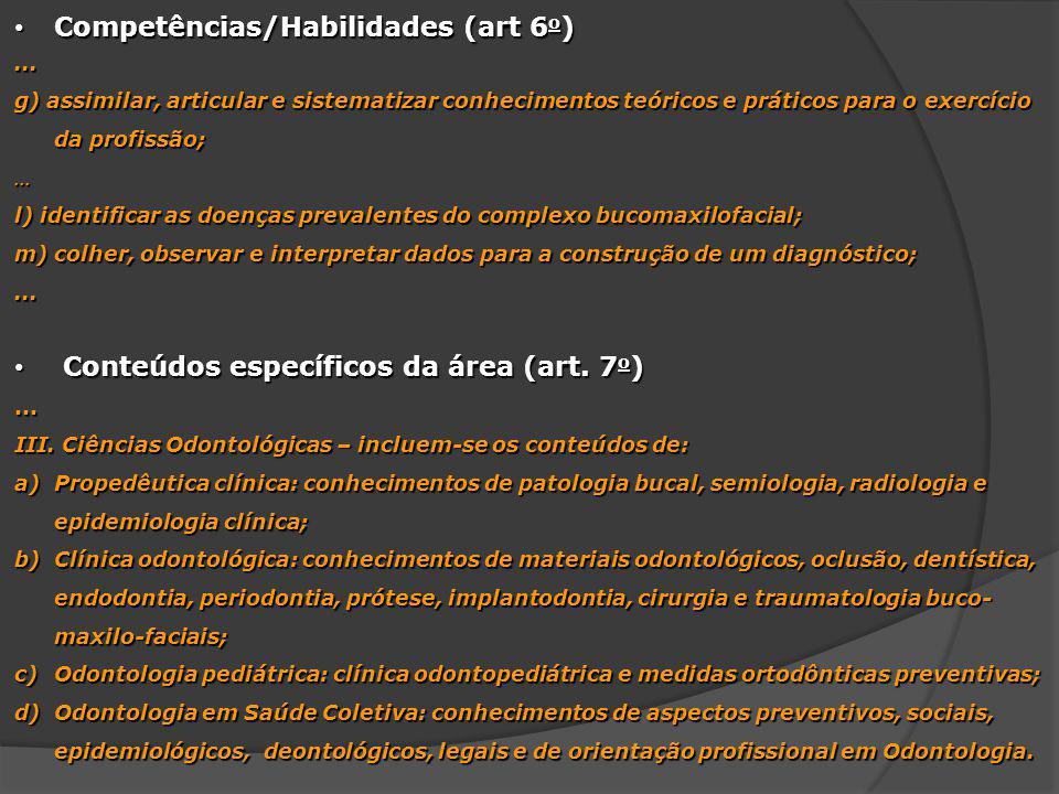 Competências/Habilidades (art 6o)