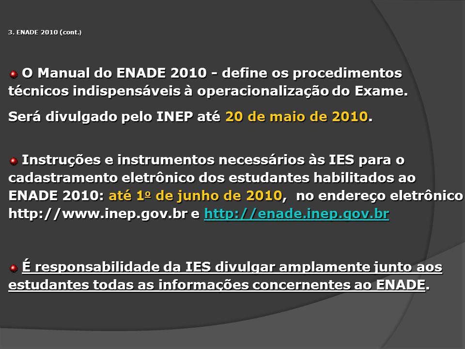 Será divulgado pelo INEP até 20 de maio de 2010.