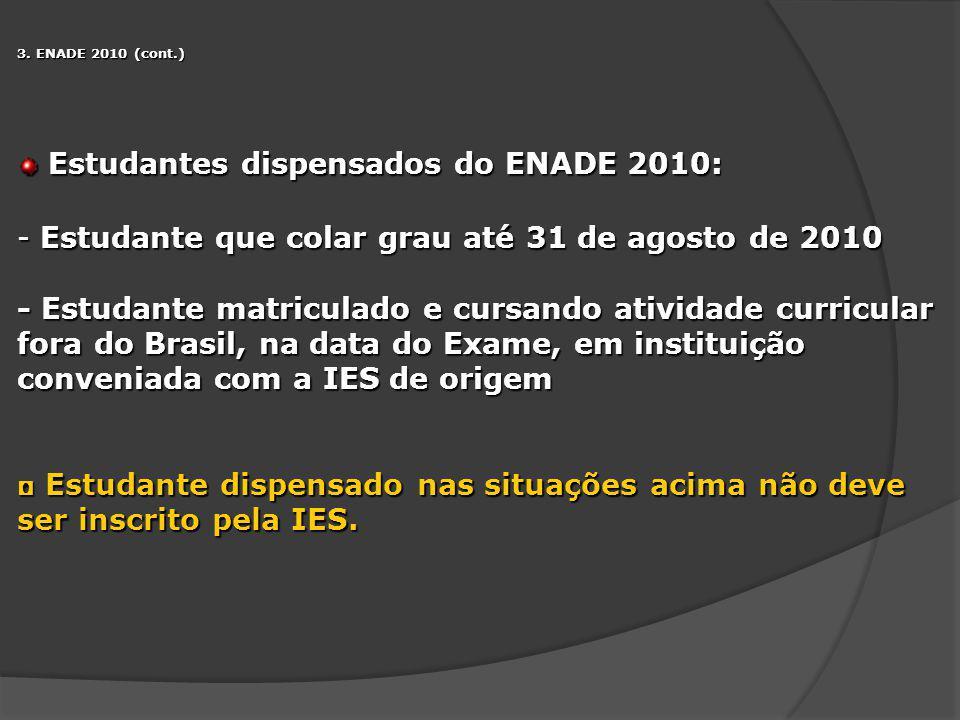 Estudantes dispensados do ENADE 2010:
