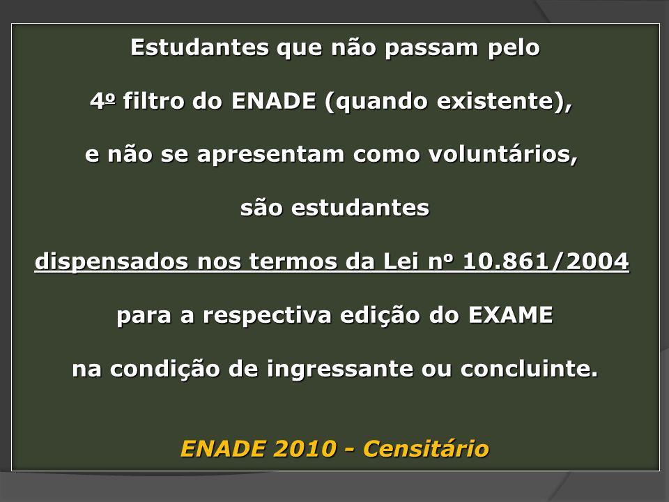 Estudantes que não passam pelo 4o filtro do ENADE (quando existente),
