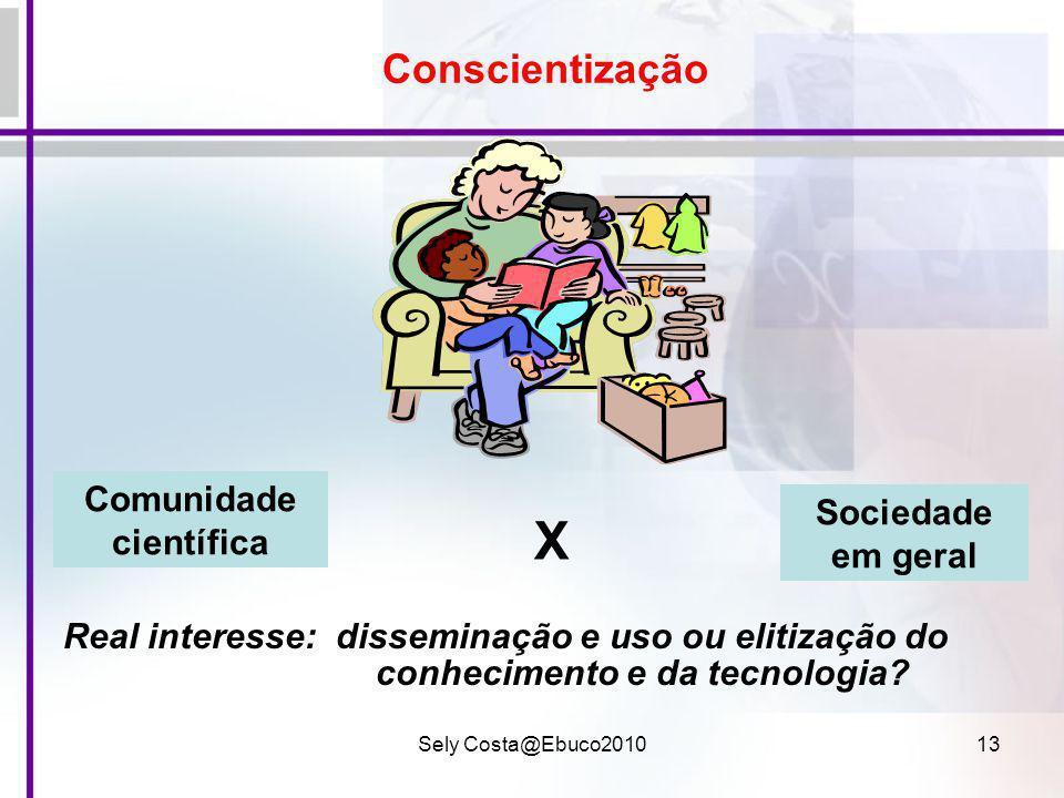 X Conscientização Comunidade científica Sociedade em geral