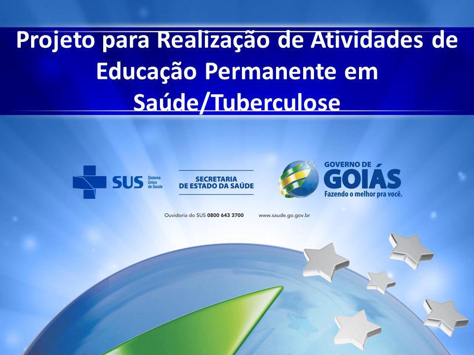 Projeto para Realização de Atividades de Educação Permanente em Saúde/Tuberculose