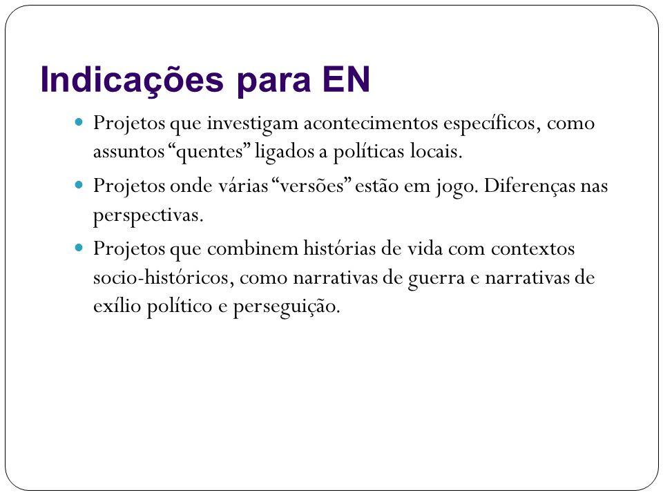 Indicações para EN Projetos que investigam acontecimentos específicos, como assuntos quentes ligados a políticas locais.