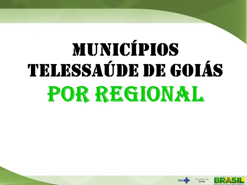 MUNICÍPIOS TELESSAÚDE DE GOIÁS POR REGIONAL