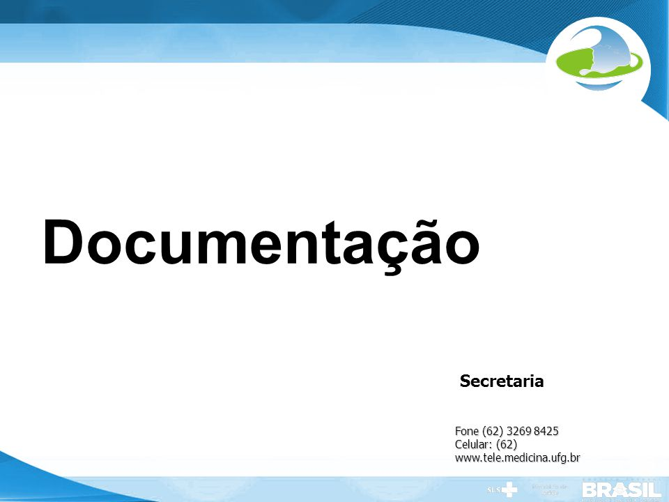 Documentação Secretaria Fone (62) 3269 8425 Celular: (62)