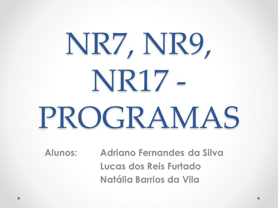 NR7, NR9, NR17 - PROGRAMAS Alunos: Adriano Fernandes da Silva