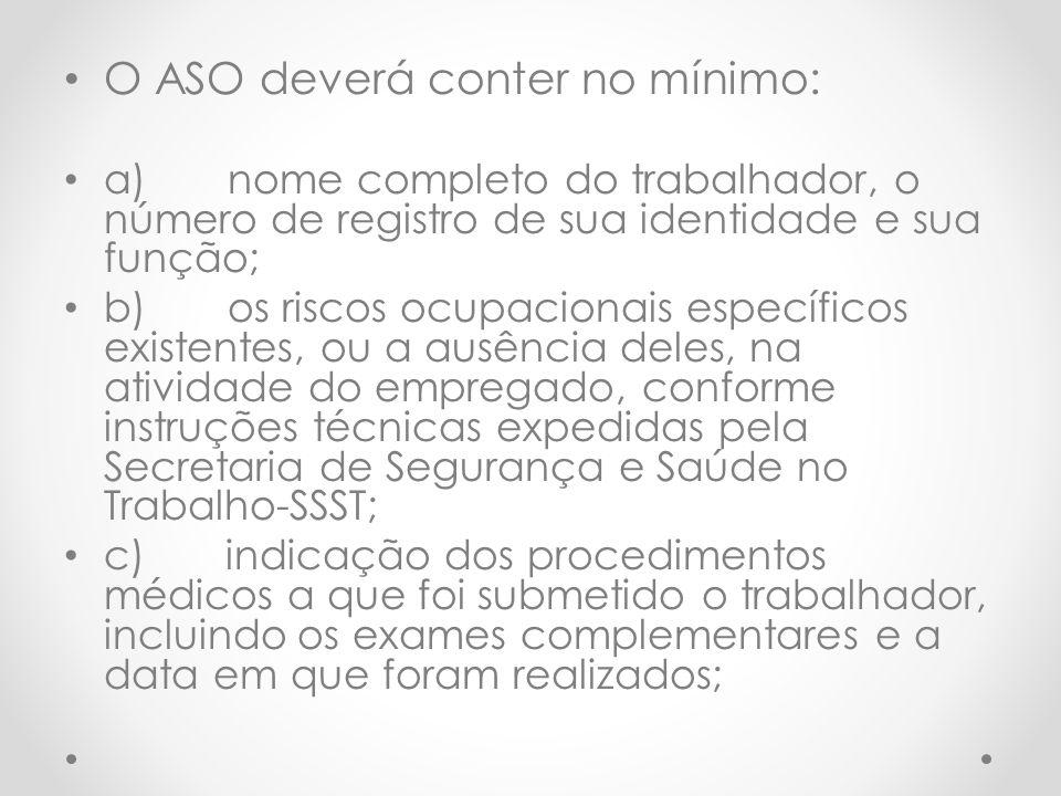 O ASO deverá conter no mínimo: