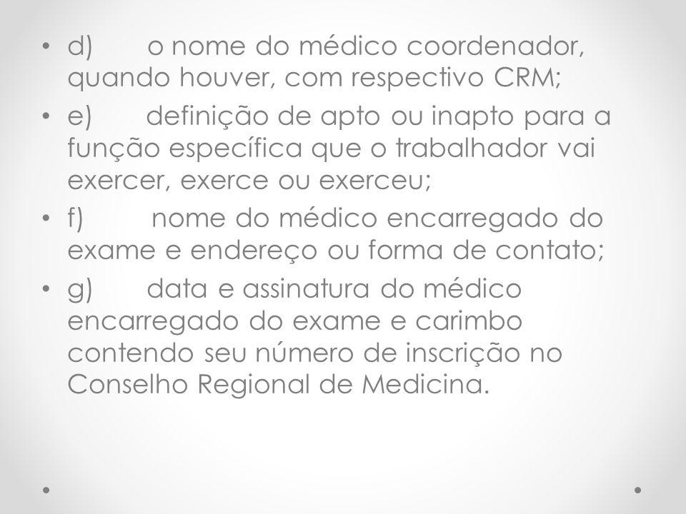 d) o nome do médico coordenador, quando houver, com respectivo CRM;
