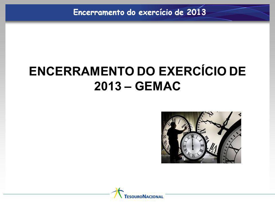 ENCERRAMENTO DO EXERCÍCIO DE 2013 – GEMAC