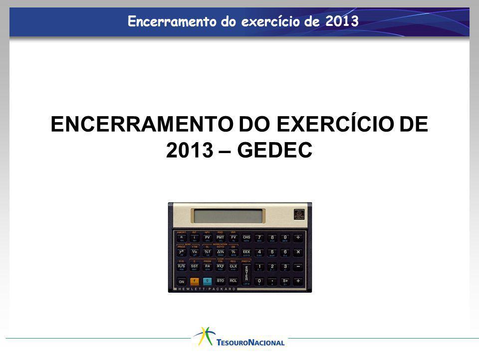 ENCERRAMENTO DO EXERCÍCIO DE 2013 – GEDEC