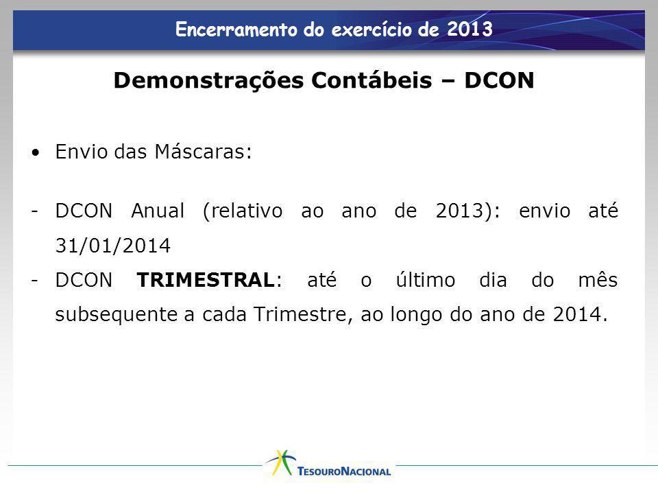 Encerramento do exercício de 2013 Demonstrações Contábeis – DCON
