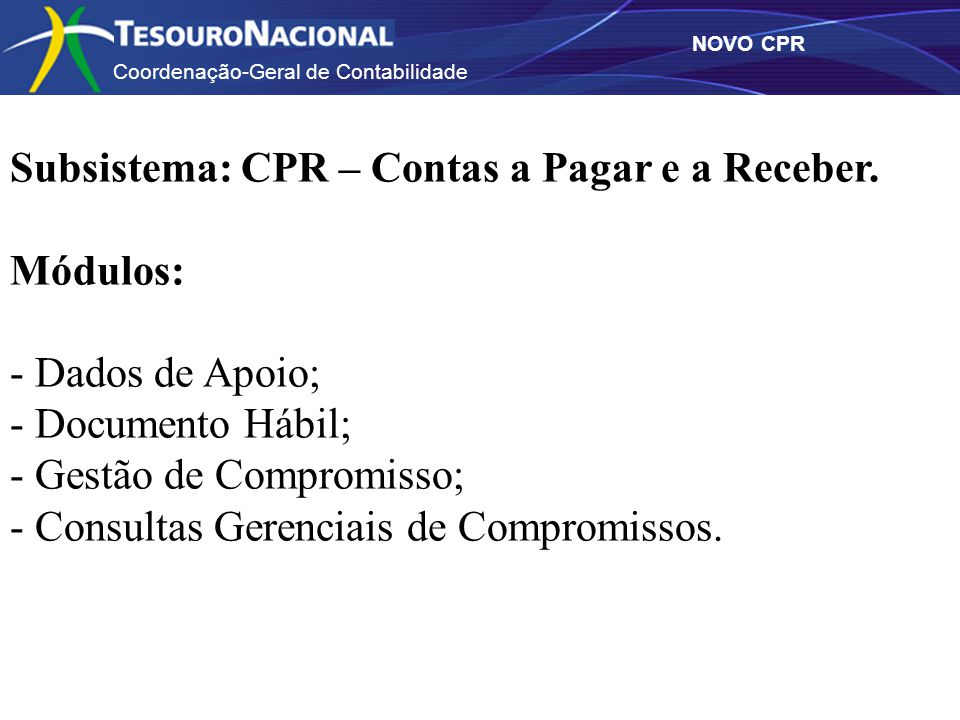 Subsistema: CPR – Contas a Pagar e a Receber.