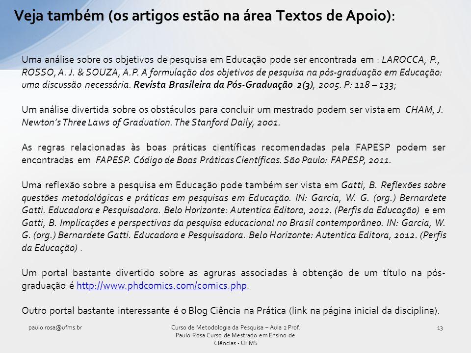 Veja também (os artigos estão na área Textos de Apoio):